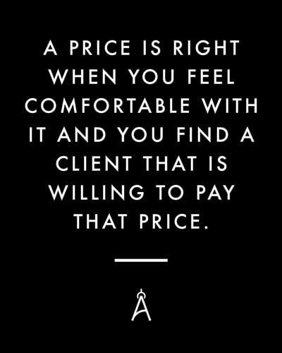 A price is right when you feel comfortable with it and you find a client that is willing to pay that price.